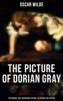 The Picture of Dorian Gray (The Original 1890 'Uncensored' Edition & The Revised 1891 Edition) - Oscar Wilde