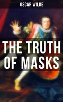 The Truth of Masks - Oscar Wilde
