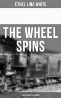 The Wheel Spins (A British Mystery Classic) - Ethel Lina White