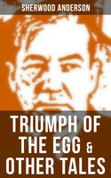 Triumph of the Egg & Other Tales - Sherwood Anderson