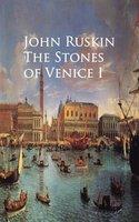 The Stones of Venice I - John Ruskin