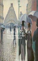The Three Cities Trilogy: Paris - Émile Zola