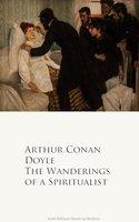 The Wanderings of a Spiritualist - Arthur Conan Doyle
