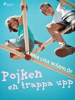 Pojken en trappa upp - Anna Lisa Wärnlöf