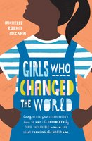 Girls Who Changed the World - Michelle Roehm McCann