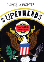 Supernerds: Conversations with Heroes - Julian Assange, Angela Richter, Edward Snowden
