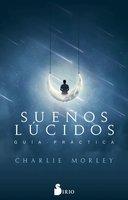 Sueños lúcidos - Charlie Morley
