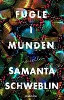 Fugle i munden - Samanta Schweblin