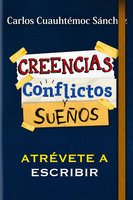 Conflictos, creencias y sueños - Carlos Cuauhtémoc Sánchez