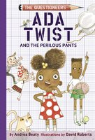 Ada Twist and the Perilous Pants - Andrea Beaty