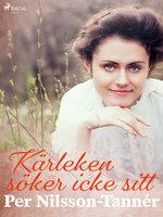 Kärleken söker icke sitt - Per Nilsson Tannér