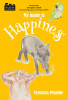 My Name is Happiness - Veronica Plumbe