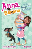 Anna, Banana, and the Recipe for Disaster - Anica Mrose Rissi