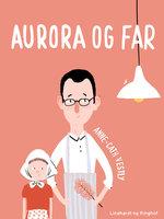 Aurora og far - Anne-Cath. Vestly