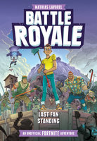 Battle Royale: An Unofficial Fortnite Adventure - Mathias Lavorel