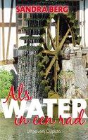 Als water in een rad - Sandra Berg