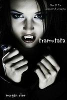 Tramutata (Primo libro di Appunti di un Vampiro) - Morgan Rice
