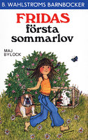 Fridas första sommarlov - Maj Bylock