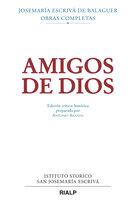 Amigos de Dios (crítico-histórica) - Josemaría Escrivá de Balaguer