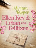 Ellen Key och Urban von Feilitzen - Mirjam Tapper