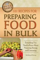 101 Recipes for Preparing Food In Bulk - Richard Helweg