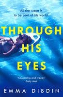 Through His Eyes - Emma Dibdin