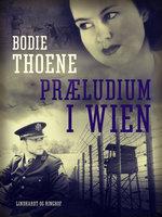 Præludium i Wien - Bodie Thoene