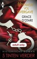 Eén nacht vol overgave - Grace D'Otare