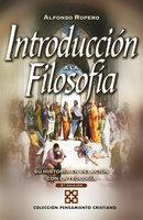 Introducción a la filosofía - Alfonso Ropero Berdoza