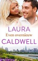 Even overnieuw - Laura Caldwell