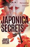 Japonica Secrets - James Taylor