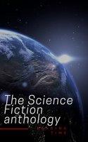 The Science Fiction anthology - Various authors, Ben Bova, Andre Norton, Philip K. Dick, Murray Leinster, Marion Zimmer Bradley, Harry Harrison, Lester del Rey, Fritz Leiber