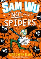 Sam Wu is NOT Afraid of Spiders! - Kevin Tsang,Katie Tsang