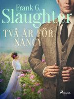 Två år för Nancy - Frank G. Slaughter