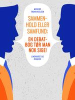 Sammenhold eller samfund: en debatbog tør man nok sige! - Mogens Frohn Nielsen