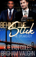 Behind the Stick - K. Evan Coles, Brigham Vaughn