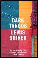 Dark Tangos - Lewis Shiner