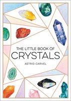 The Little Book of Crystals - Astrid Carvel