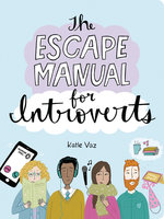 The Escape Manual for Introverts - Katie Vaz