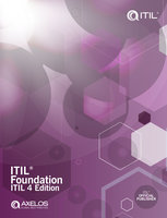 ITIL Foundation: ITIL 4 Edition - AXELOS Limited