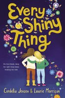 Every Shiny Thing - Cordelia Jensen, Laurie Morrison