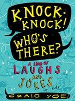 Knock-Knock! Who's There? - Craig Yoe
