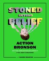 Stoned Beyond Belief - Action Bronson, Rachel Wharton