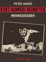 Kurt Danners bedrifter: Menneskeaben - Peter Anker