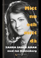 Mitt nu och mitt då - Jan Bahlenberg, Zahra Sadek Åman