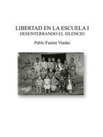 Libertad en la escuela I - Pablo Viadas Fuente