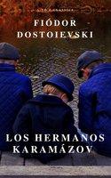 Los hermanos Karamázov: Clásicos de la literatura - Fiódor Dostoyevski, A to Z Classics