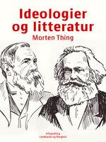 Ideologier og litteratur - Morten Thing
