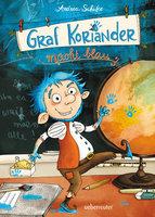Graf Koriander macht blau - Band 3 - Andrea Schütze