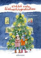 Wirklich wahre Weihnachtsgeschichten - Margret Rettich